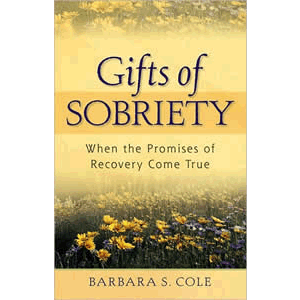 Gifts of Sobriety - When the Promises of Recovery Come True <br>Barbara Cole (Paperback)
