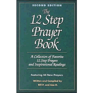 The Twelve Step Prayer Book - A Collection of Favorite 12 Step Prayers and Inspirational Readings <br>Bill P. (Paperback)