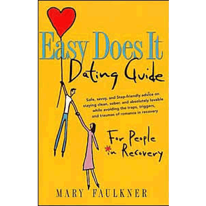 Easy Does It Dating Guide (For People In Recovery) <br>Mary Faulkner (Paperback)