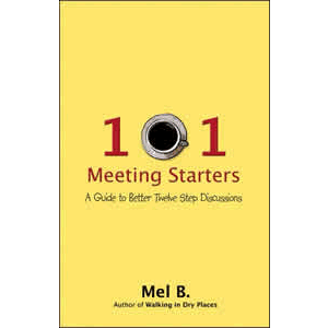 101 Meeting Starters - A Guide to Better Twelve Step Discussions <br>Mel B. (Paperback)