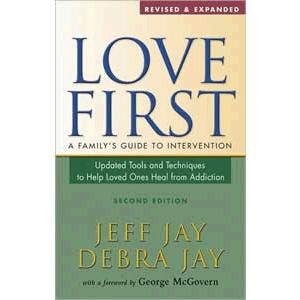 Love First - A Family's Guide to Intervention <br>Jeff Jay (Paperback)