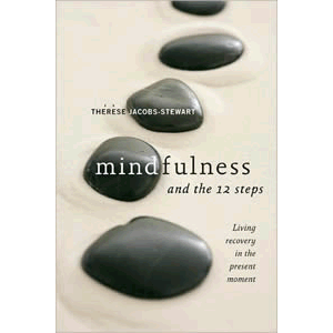 Mindfulness and the 12 Steps <br>Therese Jacobs-Stewart (Paperback)