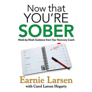 Now That You're Sober - Week -By -Week Guidance from Your Recovery Coach <br>Earnie Larsen (Paperback)