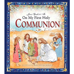 Jesus Speaks to Me on My First Holy Communion <br>Angela M. Burrin (Hardcover)