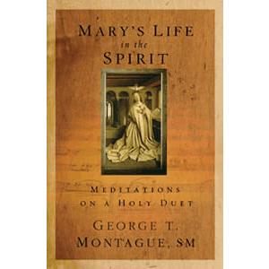 Marys Life in the Spirit: Meditations on a Holy Duet