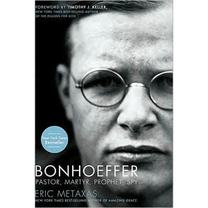 Bonhoeffer -  Pastor, Martyr, Prophet, Spy - A Righteous Gentile vs the Third Reich <br>Dietrich Bonhoeffer (Paperback)