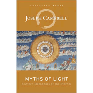 Myths of Light - Eastern Metaphors of the Eternal <br>Joseph Campbell (Paperback)