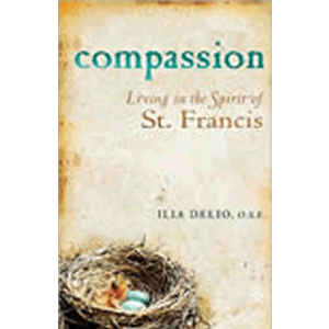 Compassion - Living in the Spirit of St Francis <br>Ilia Delio (Paperback)