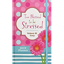 Too Blessed to be Stressed 2019 Planner Debora M. Coty (Hardcover)