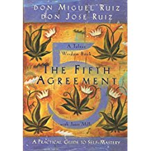 The Fifth Agreement: A Practical Guide to Self-Mastery Don Miguel Ruiz (Paperback)