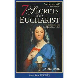 7 Secrets of the Eucharist <br>Vinny Flynn (Paperback)