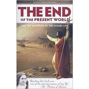 End of the Present World and the Mysteries of the Future Life <br>Charles Arminjon (Paperback)