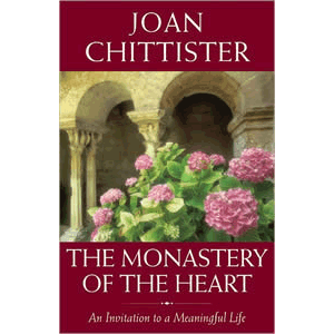 The Monastery of the Heart - An Invitation to a Meaningful Life <br>Joan Chittister (Hard Cover)