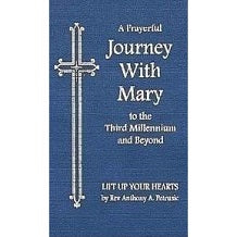 A Prayerful Journey With Mary to the Third Millennium and Beyond Rev. Anthony A. Petrusic ( Hardcover )