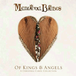 Of Kings & Angels by Mediaeval Baebes CD