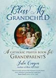 Bless My Grandchild a Catholic Prayer Book for Grandparents Julie Cragon (Paperback)