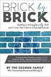 Brick by Brick The Regnier Family (Paperback)