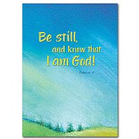 Be Still, and Know That I Am God Encouragement Greeting Card