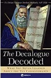 The Decalogue Decoded: What You Never Learned About the Ten Commandments Fr. Brian Mullady, O.P.  (Paperback)