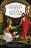 Devotional Journey Into the Easter Mystery Christopher Carstens (Paperback)
