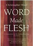 Word Made Flesh: A Companion to the Sunday Readings (Cycle A) Christopher West (Paperback)