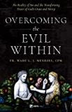 Overcoming the Evil Within Reality of Sin and the Transforming Power of God's Grace and Mercy Fr. Wade Menezes (Paperback)