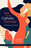Sex and the Catholic Feminist Sue Ellen Browder (Paperback)
