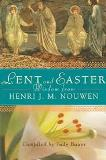 Lent and Easter Wisdom From Henri J. M. Nouwen Judy Bauer (Paperback)