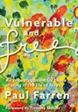 Vulnerable and Free: An Encouragement for Those Trying to Live as Followers of Jesus Fr. Paul Farren (Paperback)