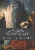 God and the Paranormal: Mediums, Ghosts, and the Afterlife in the Bible SIGNED COPY!