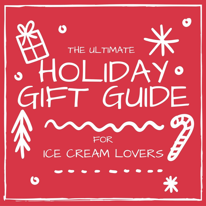The Ultimate Holiday Gift Guide for Ice Cream Lovers