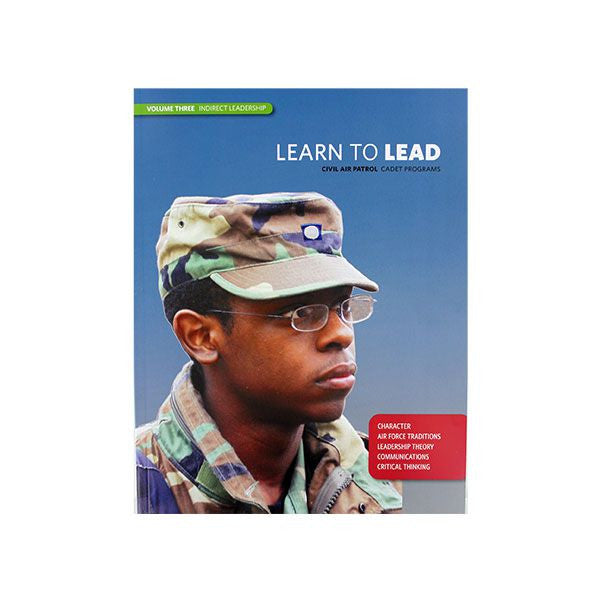 Civil Air Patrol Training Materials: Learn to Lead - Volume III