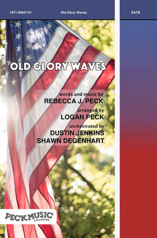 Old Glory Waves - Choral Arrangement