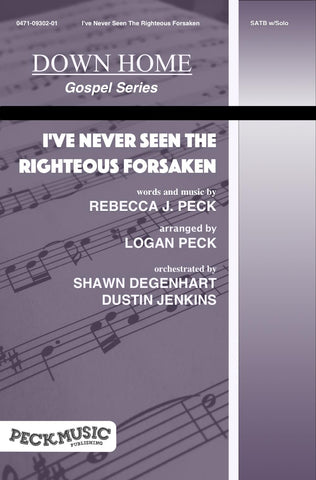 I've Never Seen The Righteous Forsaken - choral arrangement