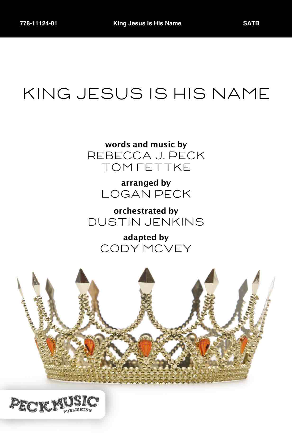 King Jesus Is His Name | Peck Music Publishing