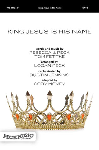 King Jesus Is His Name - choral arrangement