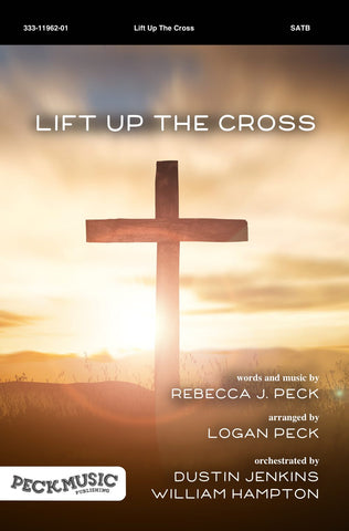Lift Up The Cross - choral arrangement
