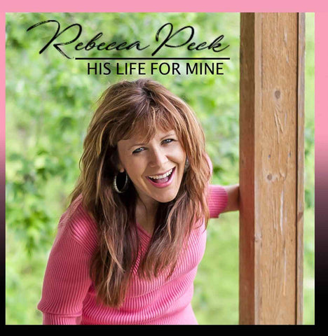 Rebecca Peck - His Life For Mine CD