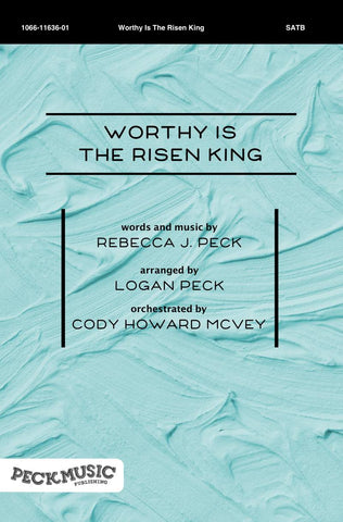 Worthy Is The Risen King - choral arrangement