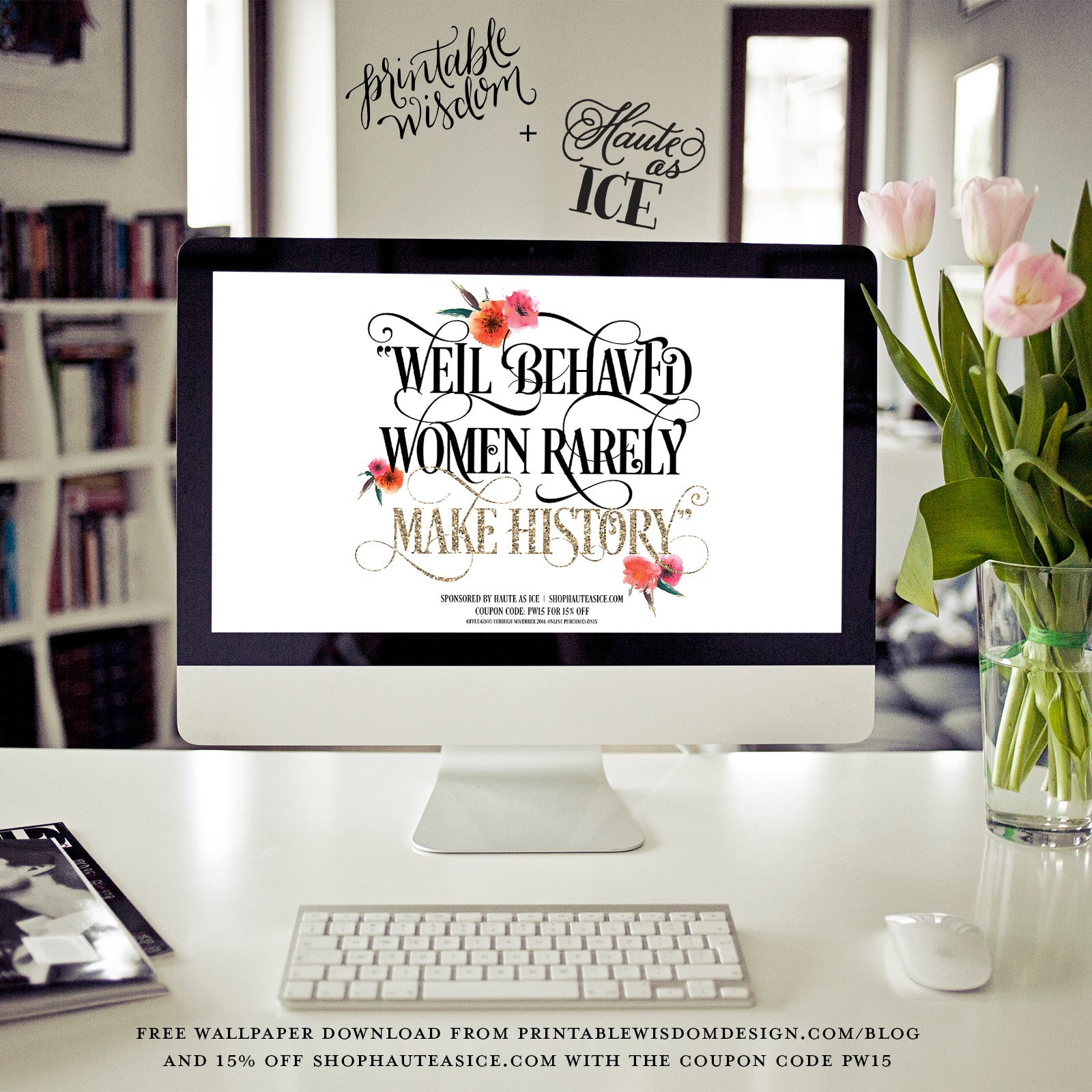 Printable wisdom free wallpaper and background - coupon code for Haute as Ice