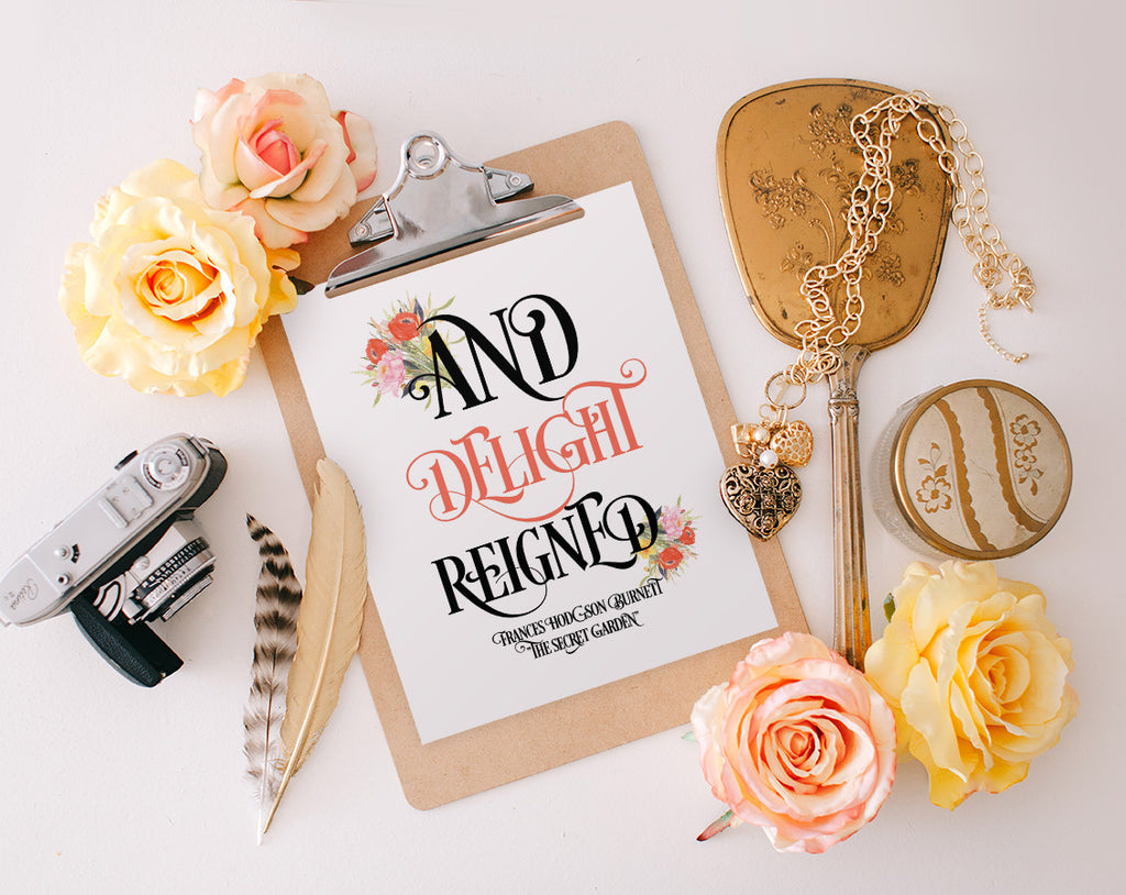 And Delight Reigned, Printable