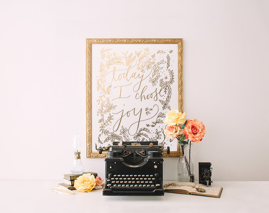 Gold Foil Print, Today I choose Joy