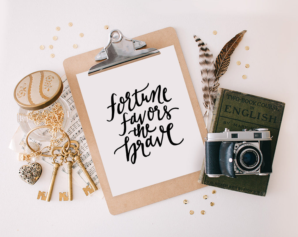 Fortune Favors the Brave, Printable
