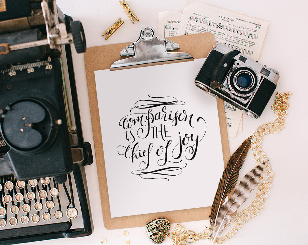 Comparison is the Thief of Joy, Printable