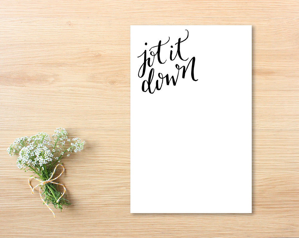 """Jot it Down"" Notepad"