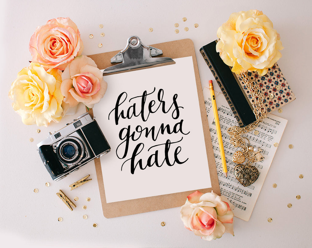 Haters Gonna Hate, Printable