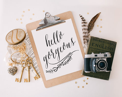 Hello Gorgeous, Printable