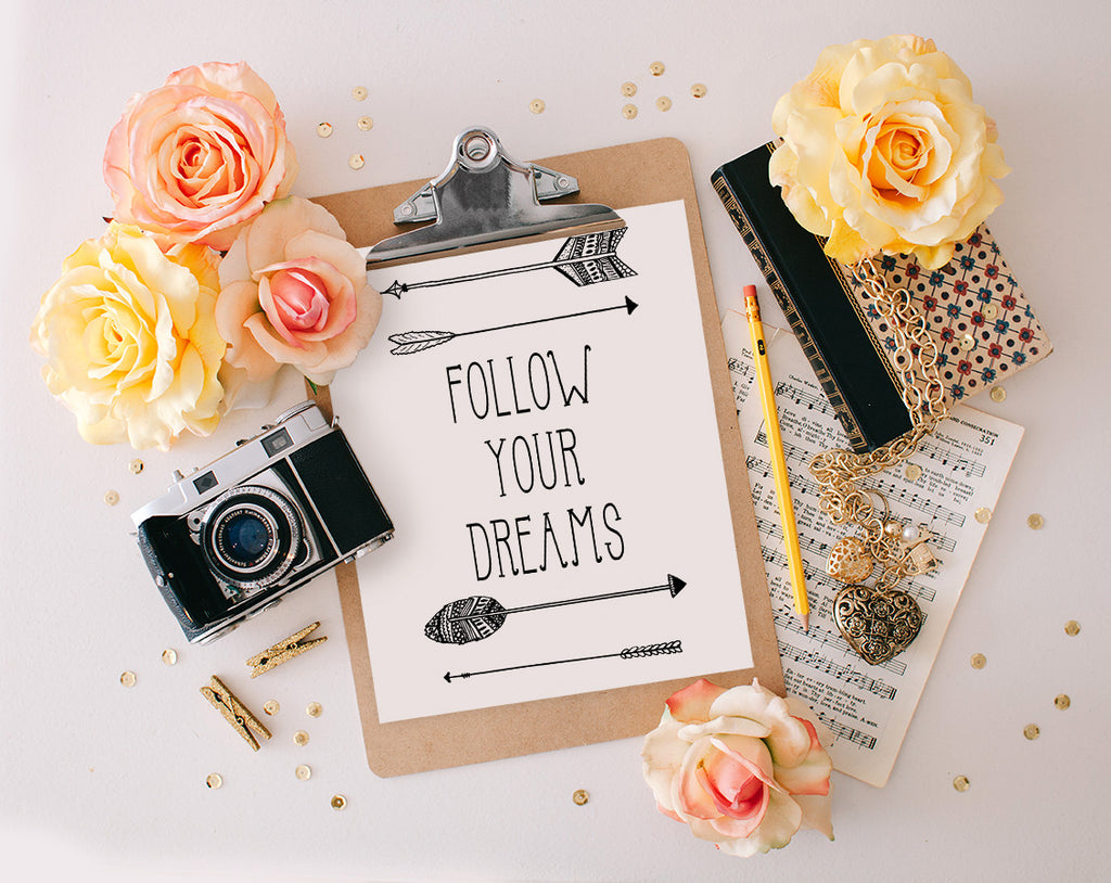 Follow Your Dreams, Printable