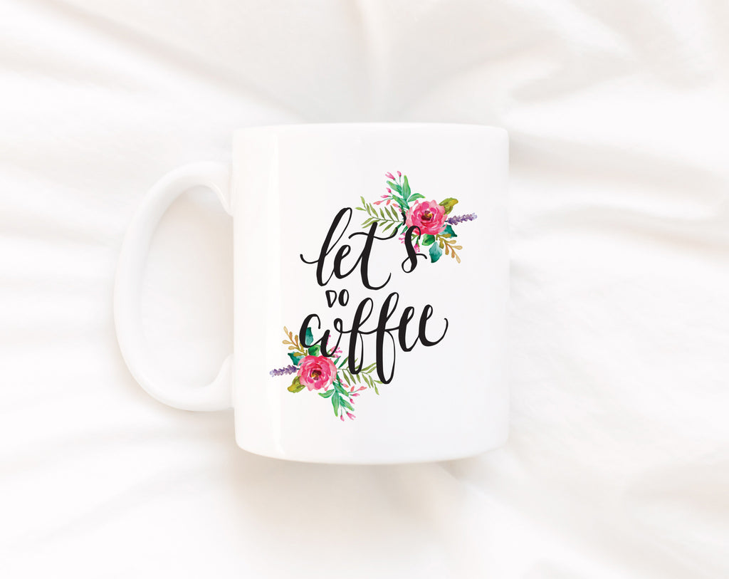 Let's Do Coffee,  Ceramic Mug