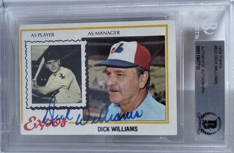 Baseballs- Autographed- Dick Williams Signed 1978 Topps Montreal Expos Base Set Baseball Trading Card - Beckett BGS BAS Slabbed - Encapsulated - 101